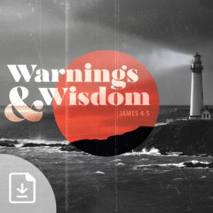 Warnings & Wisdom