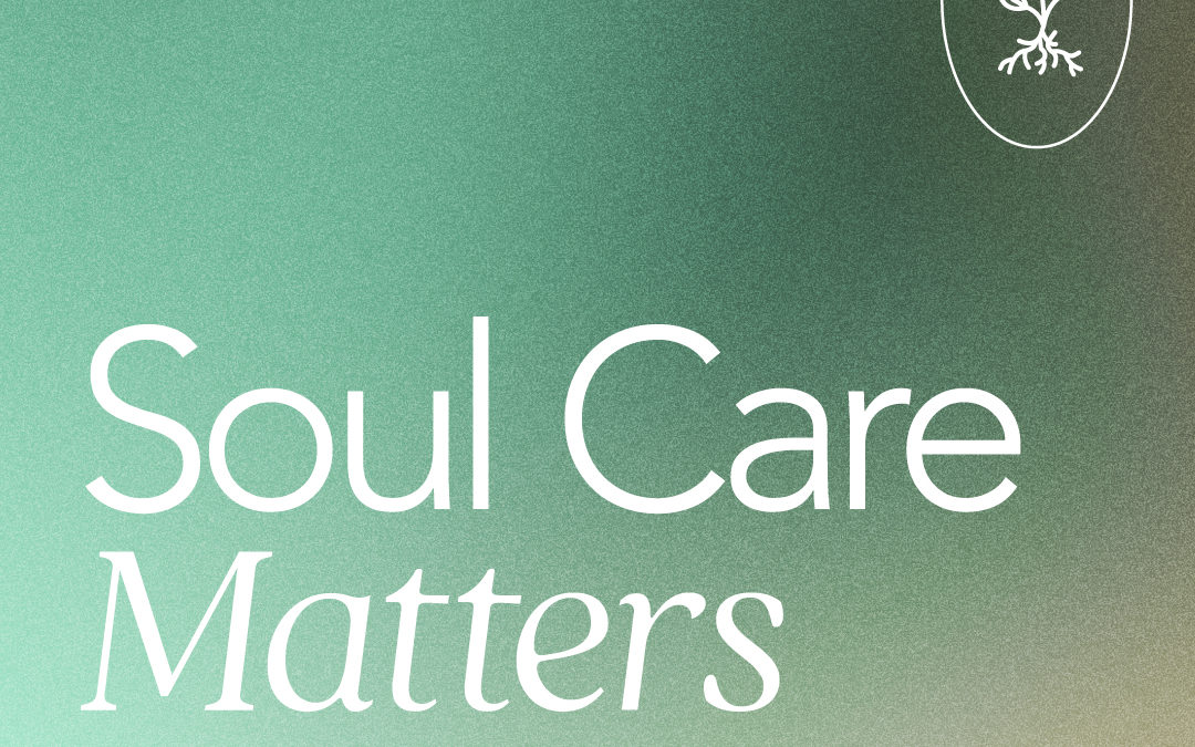 Soul Care Matters: Mental Health & the Church